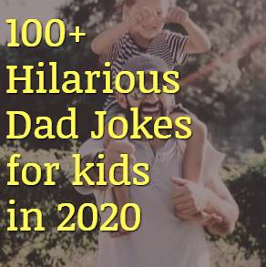 100+ Hilarious Dad Jokes for kids in 2020