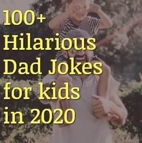 100+ Hilarious Dad Jokes for kids in 2020