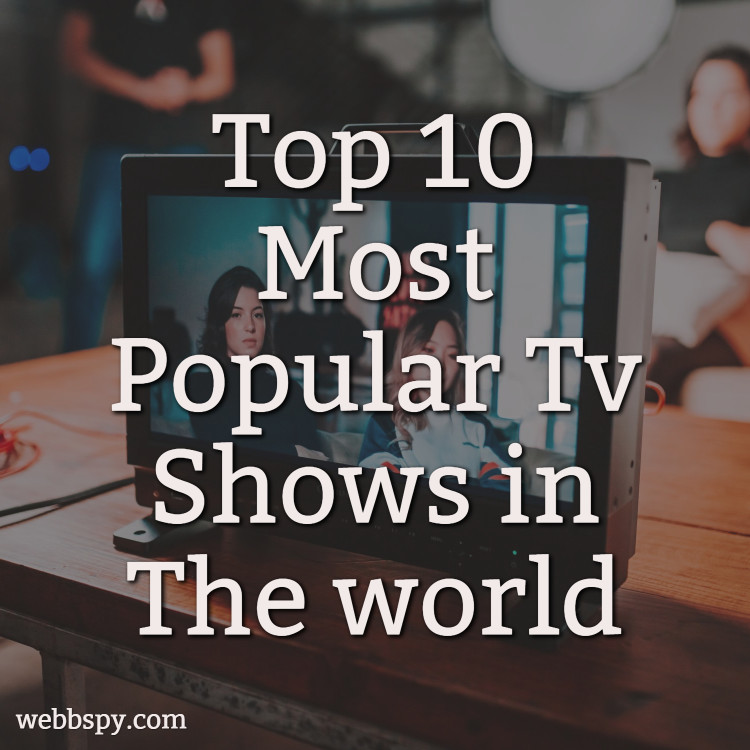Top 10 most popular TV shows in the world: Read now