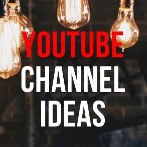 100+ Best YouTube Channel Ideas in 2021: Popular Niches to Earn From
